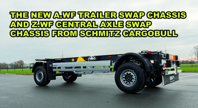 The New A.WF Trailer Swap Chassis And Z.WF Central Axle Swap Chassis From Schmitz Cargobull