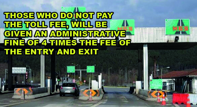 Those Who Do Not Pay The Toll Fee, Will Be Given An Administrative Fine Of 4 Times The Fee Of The Entry And Exit