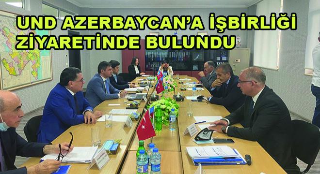 UND Azerbaycan'a İşbirliği Ziyaretinde Bulundu