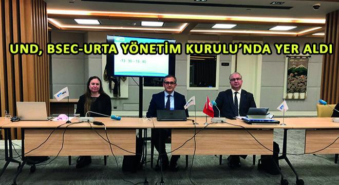 UND, BSEC-URTA Yönetim Kurulu'nda Yer Aldı
