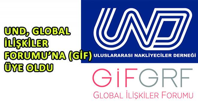 UND, Global İlişkiler Forumu'na(GİF) Üye Oldu
