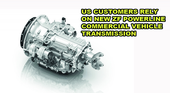 US Customers Rely on New ZF PowerLine Commercial Vehicle Transmission