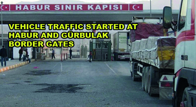 Vehicle Traffic Started at Habur and Gürbulak Border Gates