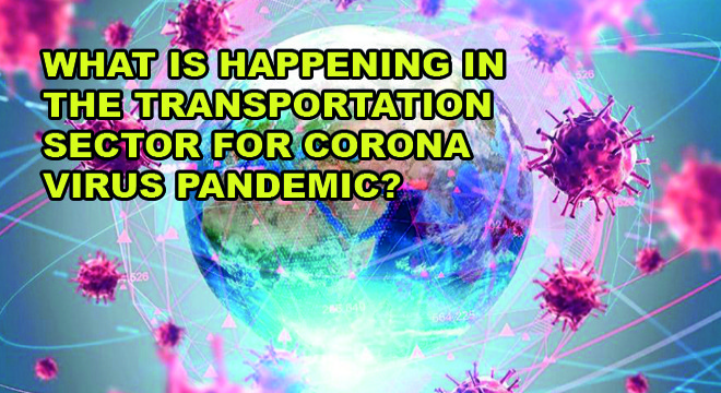 What Is Happening In The Transportation Sector For Corona Virus Pandemic?
