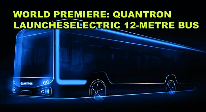 World Premiere: QUANTRON Launches Electric 12-Metre Bus
