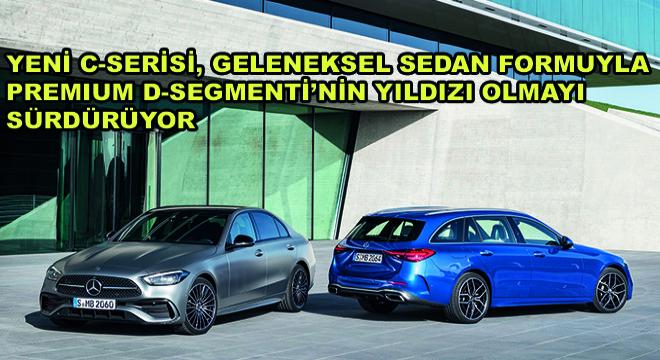 Yeni C-Serisi, Geleneksel Sedan Formuyla Premium D-Segmenti'nin Yıldızı Olmayı Sürdürüyor