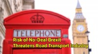 No-Deal Brexit Threatens Road Transport Industry